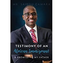 Testimony of An African Immigrant: A Promise to My Father