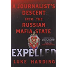 Expelled: A Journalist's Descent Into the Russian Mafia State by Luke Harding (2012-05-22)