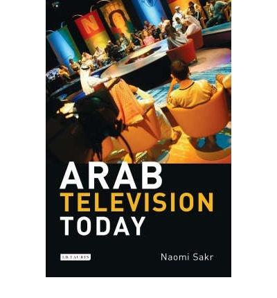 [(Arab Television Today )] [Author: Naomi Sakr] [Dec-2007]