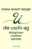 Die Uschi-AG: Königinnen machen Karriere
