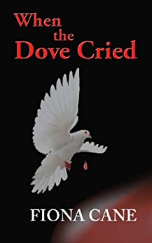 When the Dove Cried by [Cane, Fiona]