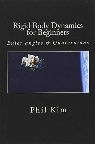Rigid Body Dynamics For Beginners: Euler angles & Quaternions