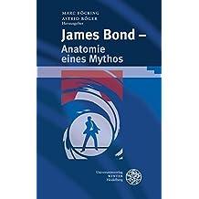 James Bond - Anatomie eines Mythos (Beiträge zur neueren Literaturgeschichte, Band 289)