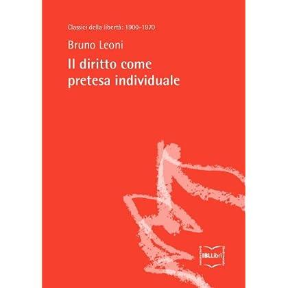 Il Diritto Come Pretesa Individuale (Classici Della Libertà Vol. 1)