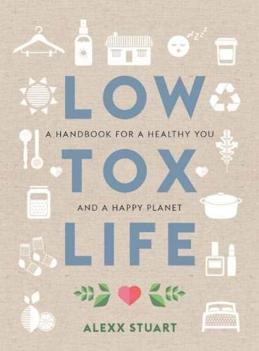 Low Tox Life: A Handbook for a H...
