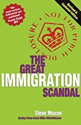 The Great Immigration Scandal: Written by Steve Moxon, 2006 Edition, (2Rev Ed) Publisher: Imprint Academic [Paperback]