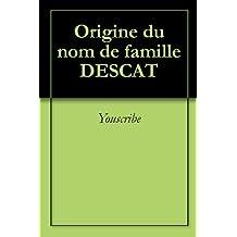 Origine du nom de famille DESCAT (Oeuvres courtes)