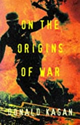 On the Origins of War and the Preservation of Peace (Pimlico) by Donald M. Kagan (1997-01-02)