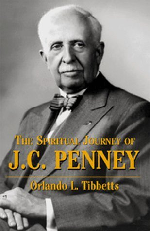 the-spiritual-journey-of-j-c-penney-by-tibbetts-orlando-l-tibbetts-crlando-l-tibbetts-dr-or-1999-har