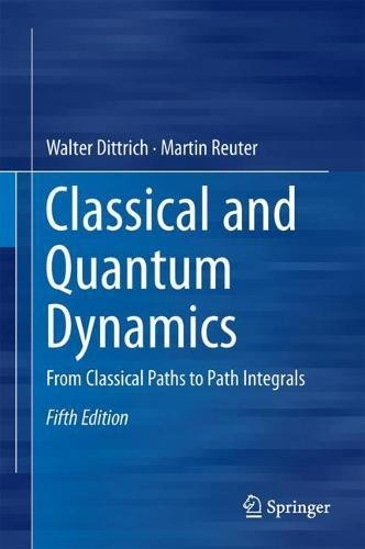 classical-and-quantum-dynamics-from-classical-paths-to-path-integrals