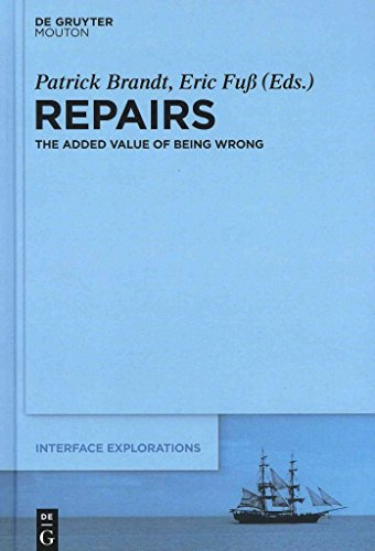 [Repairs: The Added Value of Being Wrong] (By: Patrick Brandt) [published: February, 2013]
