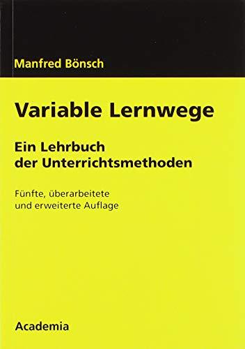 Variable Lernwege: Ein Lehrbuch der Unterrichtsmethoden (Beitrage Zur Padagogik, Band 5)
