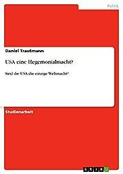 USA eine Hegemonialmacht?: Sind die USA die einzige Weltmacht?