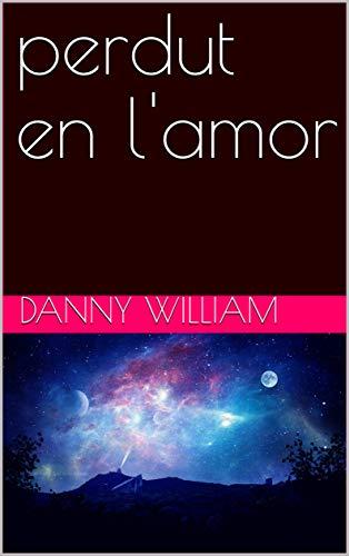 perdut en lamor (Catalan Edition) eBook: Danny William: Amazon.es ...
