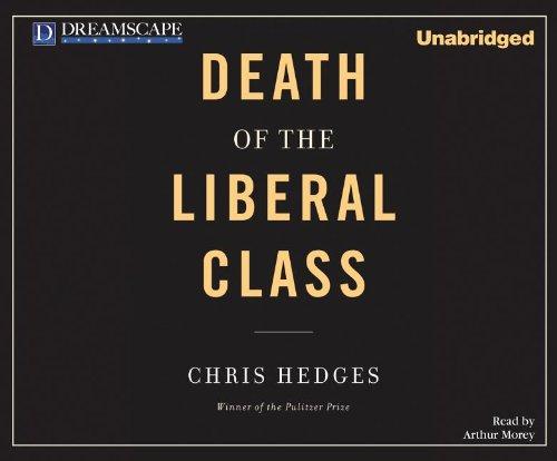 Death of the Liberal Class por Chris Hedges