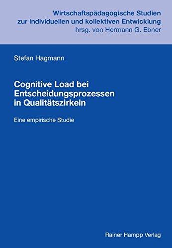 Cognitive Load bei Entscheidungsprozessen in Qualitätszirkeln: Eine empirische Studie (Wirtschaftspädagogische Studien zur individuellen und kollektiven Entwicklung)
