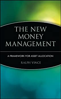 The New Money Management: A Framework for Asset Allocation (Wiley Finance Book 47) by [Vince, Ralph]