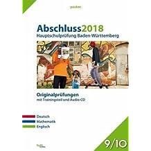 Abschluss 2018 - Hauptschulprüfung Baden-Württemberg: Originalprüfungen mit Trainingsteil für die Fächer Deutsch, Mathematik und Englisch sowie Audio-CD für Englisch, Klasse 9/10 (pauker.)