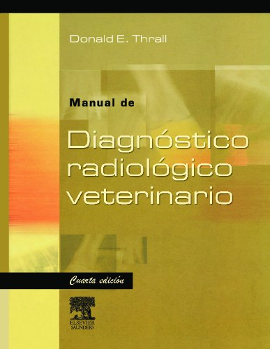 Diagnostico Radiologico Veterinario por Donald E. Thrall