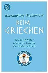 Beim Griechen: Wie mein Vater in unserer Taverne Geschichte schrieb