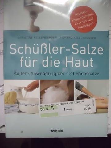 Schüßler-Salze für die Haut - Äußere Anwendung der 12 Lebenssalze