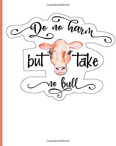 Do No Harm But Take No Bull: Notebook (Bull Pins)