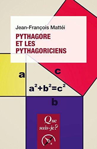Pythagore et les pythagoriciens: « Que sais-je ? » n° 2732 par Jean-François Mattéi