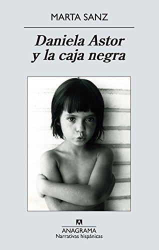 Daniela Astor y la caja negra (Narrativas Hispánicas nº 515)