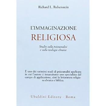 L'immaginazione Religiosa. Studio Sulla Psicoanalisi E Sulla Teologia Ebraica