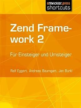 Zend Framework 2 von [Eggert, Ralf, Jan Burkl, Andreas Baumgart]