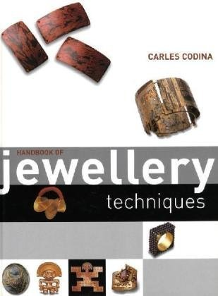 Handbook of Jewellery Techniques by Carles Codina (2007-07-30)