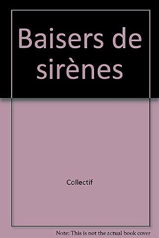 Le Baiser Des Sirenes - Baisers de sirènes, tome