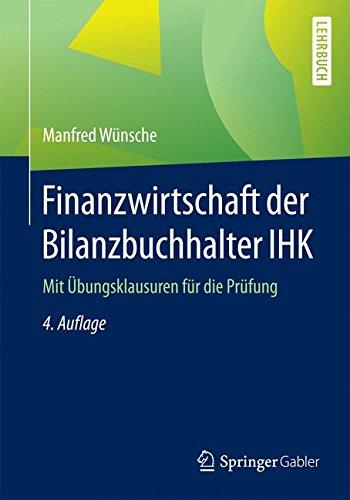 Finanzwirtschaft der Bilanzbuchhalter IHK: Mit Übungsklausuren für die Prüfung