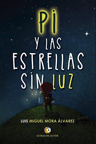Pi y las estrellas sin luz eBook: Luis Miguel Mora Álvarez: Amazon ...