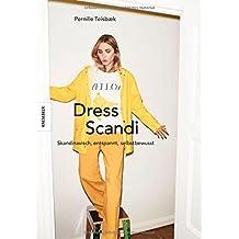 Dress Scandi: Skandinavisch, entspannt, selbstbewusst (Mode, Skandi-Style, skandinavischer Stil, Look, Hygge, Minimalismus)