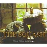 The Squash: History, Folklore, Ancient Recipes by Alberto Capatti (1999-02-02)