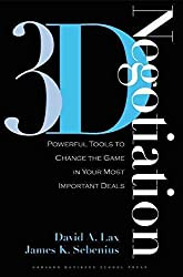 [(3-D Negotiation : Powerful Tools to Change the Game in Your Most Important Deals)] [By (author) David A. Lax ] published on (October, 2006)