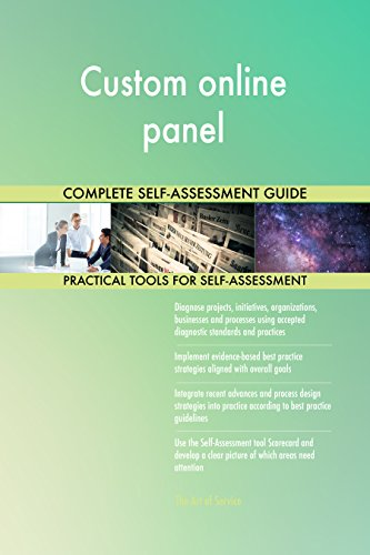 Custom online panel All-Inclusive Self-Assessment - More than 690 Success Criteria, Instant Visual Insights, Comprehensive Spreadsheet Dashboard, Auto-Prioritized for Quick Results -