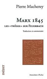Marx 1845 - Les « thèses » sur Feuerbach (traduction et commentaire) de Pierre Macherey