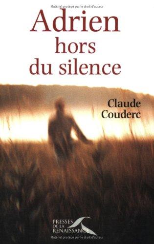 Adrien hors du silence par Claude Couderc