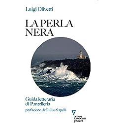 La perla nera. Guida letteraria di Pantelleria (Italian Edition)