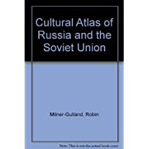 Cultural Atlas of Russia and the Soviet Union by Robin Milner-Gulland (1989-11-02)