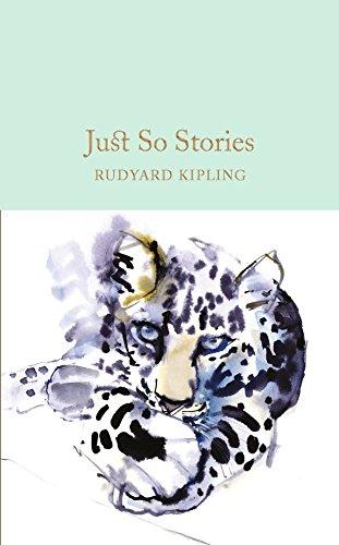Just So Stories (Macmillan Collector's Library) por Rudyard Kipling