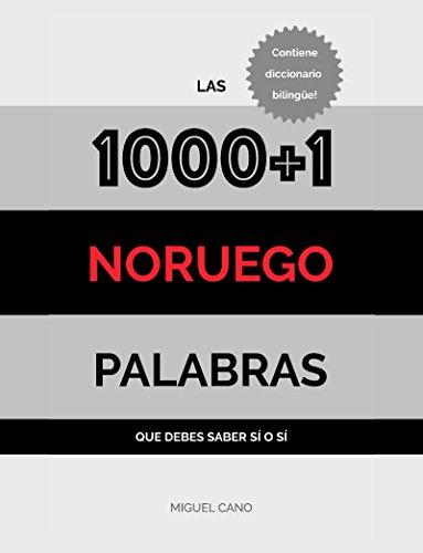 Noruego: Las 1000+1 Palabras que debes saber sí o sí por Miguel Cano