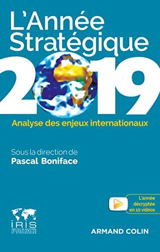 L'Année stratégique 2019 - Analyse des enjeux internationaux par Pascal Boniface