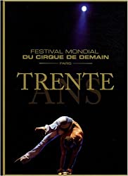 Festival mondial du cirque de demain, Paris : Trente ans
