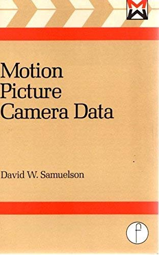 Motion Picture Camera Data (Media Manuals Series)