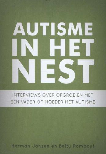 Autisme in het nest: interviews over opgroeien met een vader of moeder met autisme par Herman Jansen