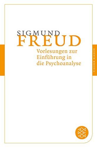 Vorlesungen zur Einführung in die Psychoanalyse (Fischer Klassik)