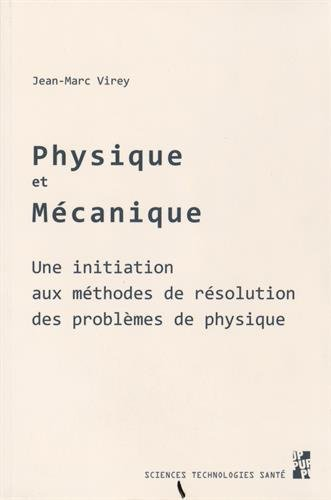 Physique et mcanique : Une initiation aux mthodes de rsolution des problmes physiques